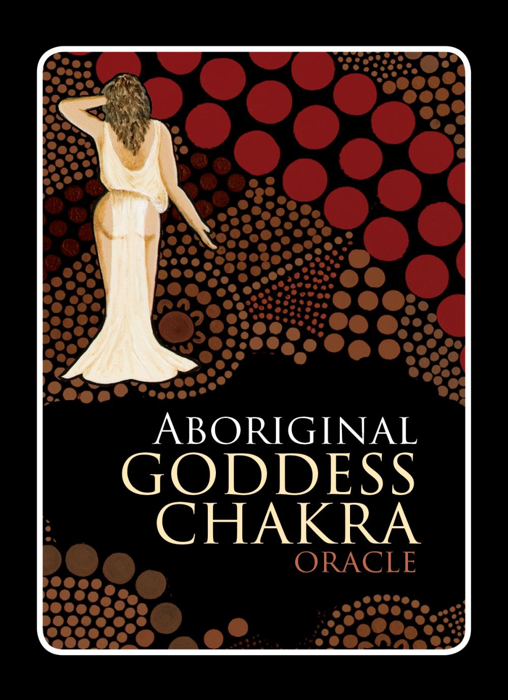 Aboriginal Chakra Goddess Oracle